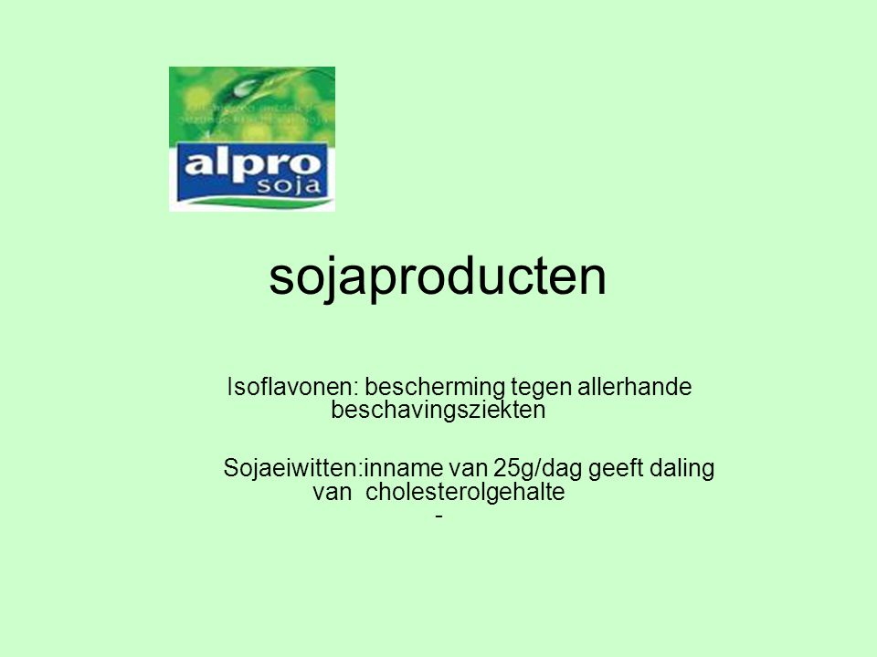 sojaproducten Isoflavonen: bescherming tegen allerhande beschavingsziekten.