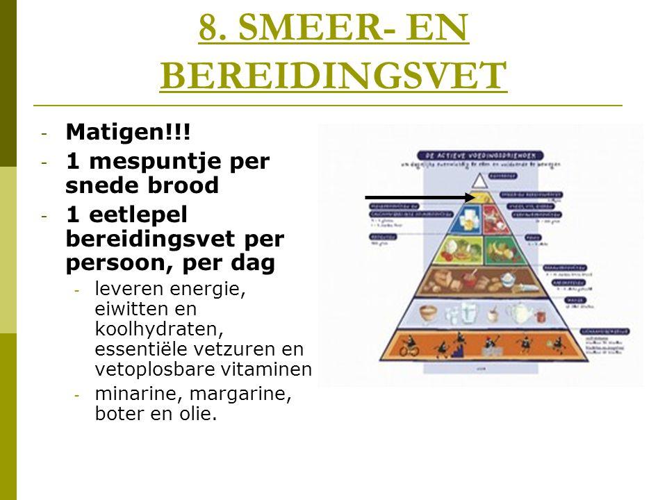 8. SMEER- EN BEREIDINGSVET