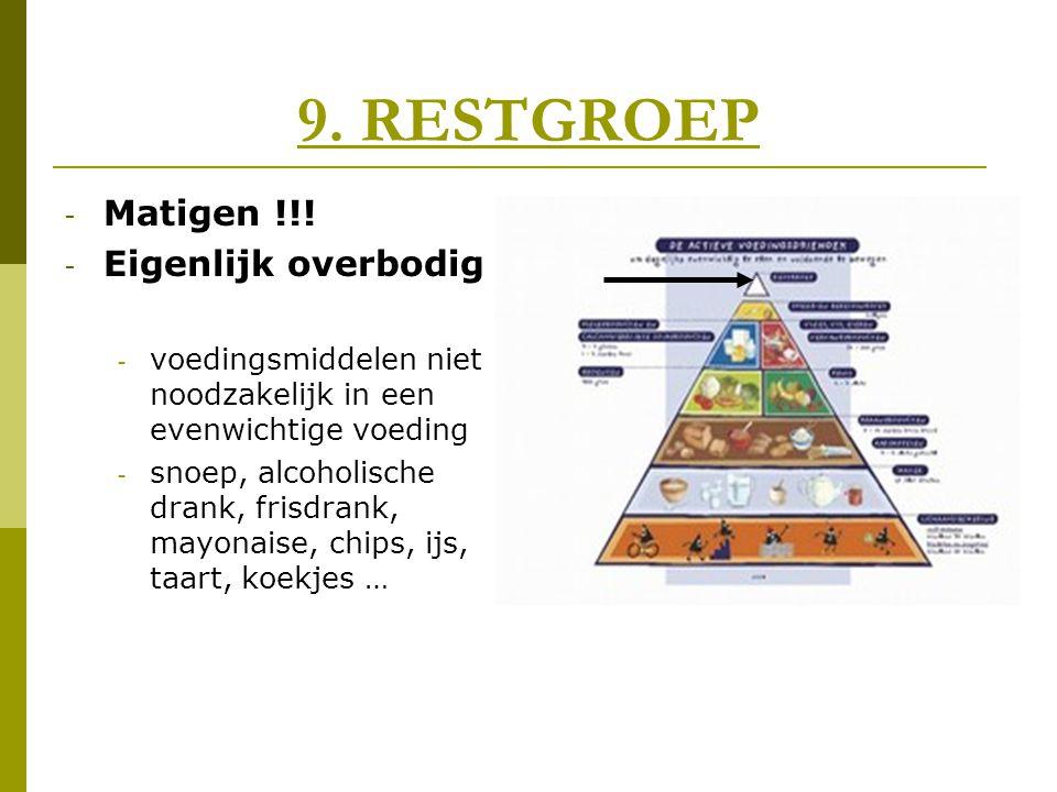 9. RESTGROEP Matigen !!! Eigenlijk overbodig