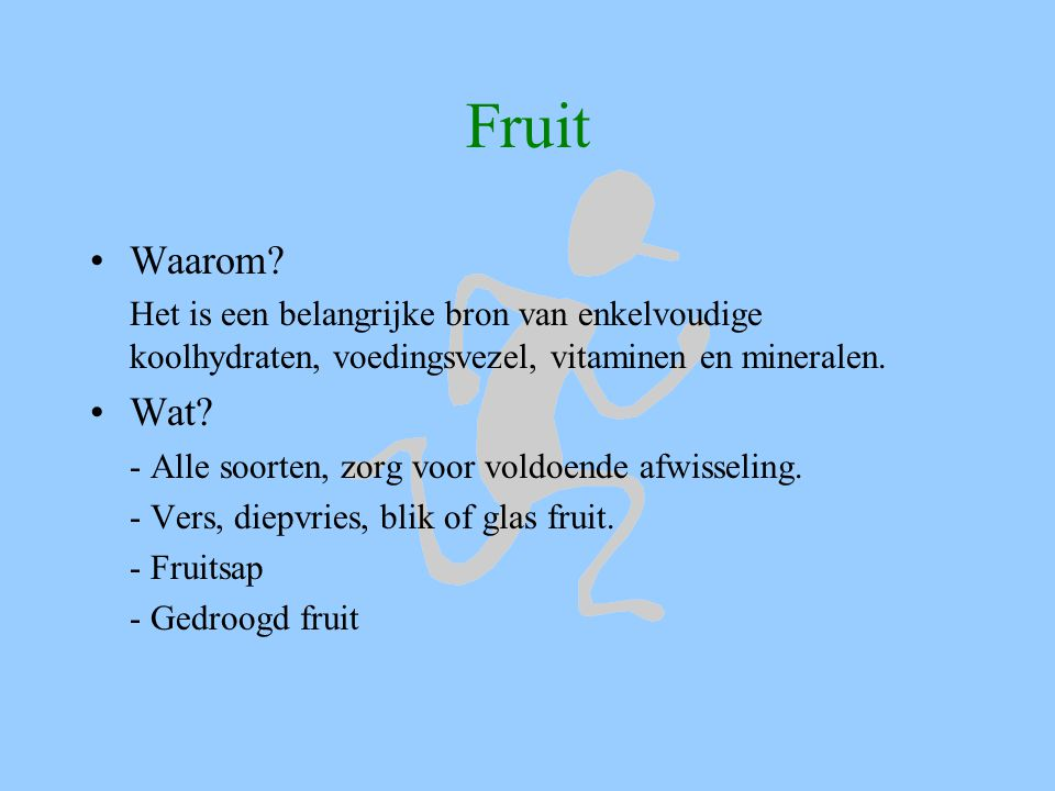Fruit Waarom Het is een belangrijke bron van enkelvoudige koolhydraten, voedingsvezel, vitaminen en mineralen.
