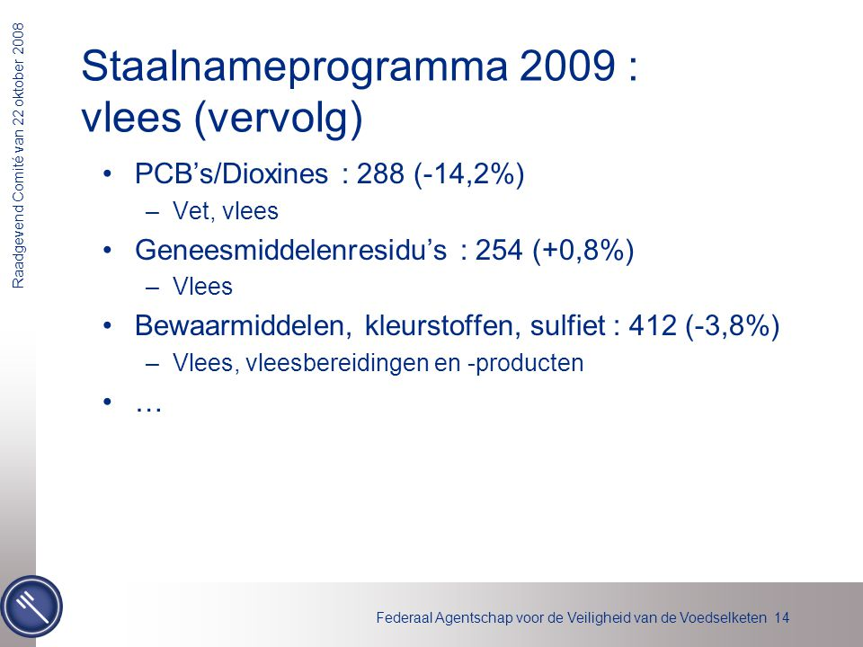 Staalnameprogramma 2009 : vlees (vervolg)