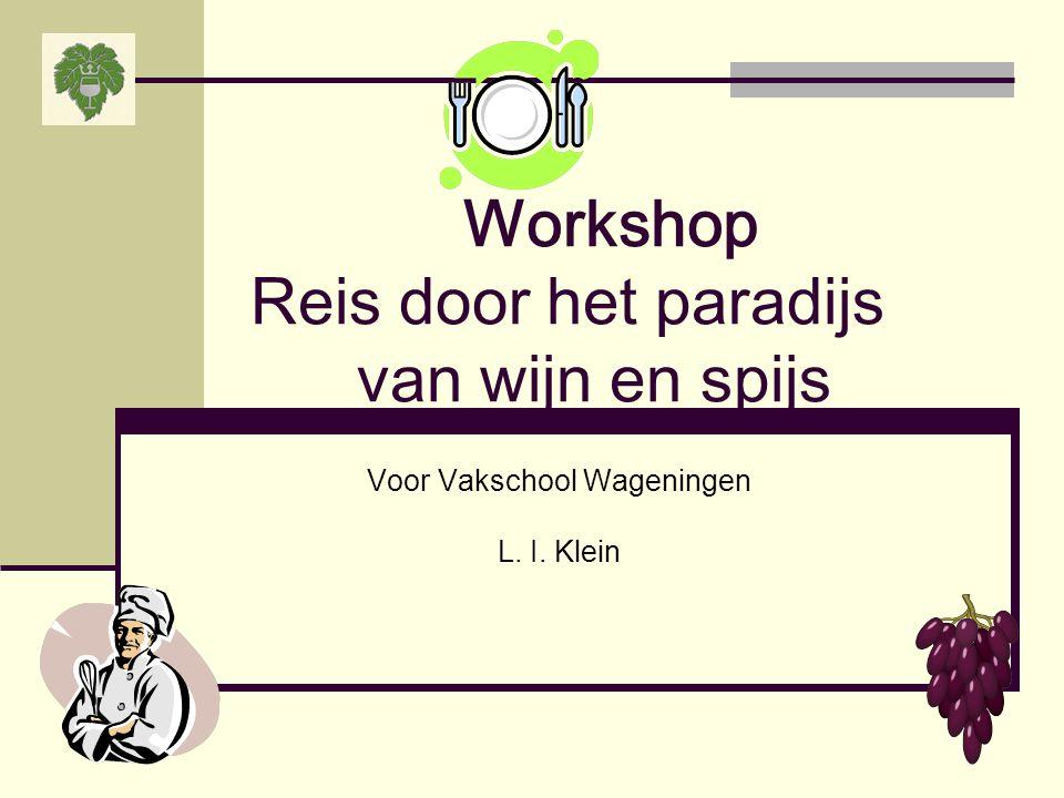 Workshop Reis door het paradijs van wijn en spijs