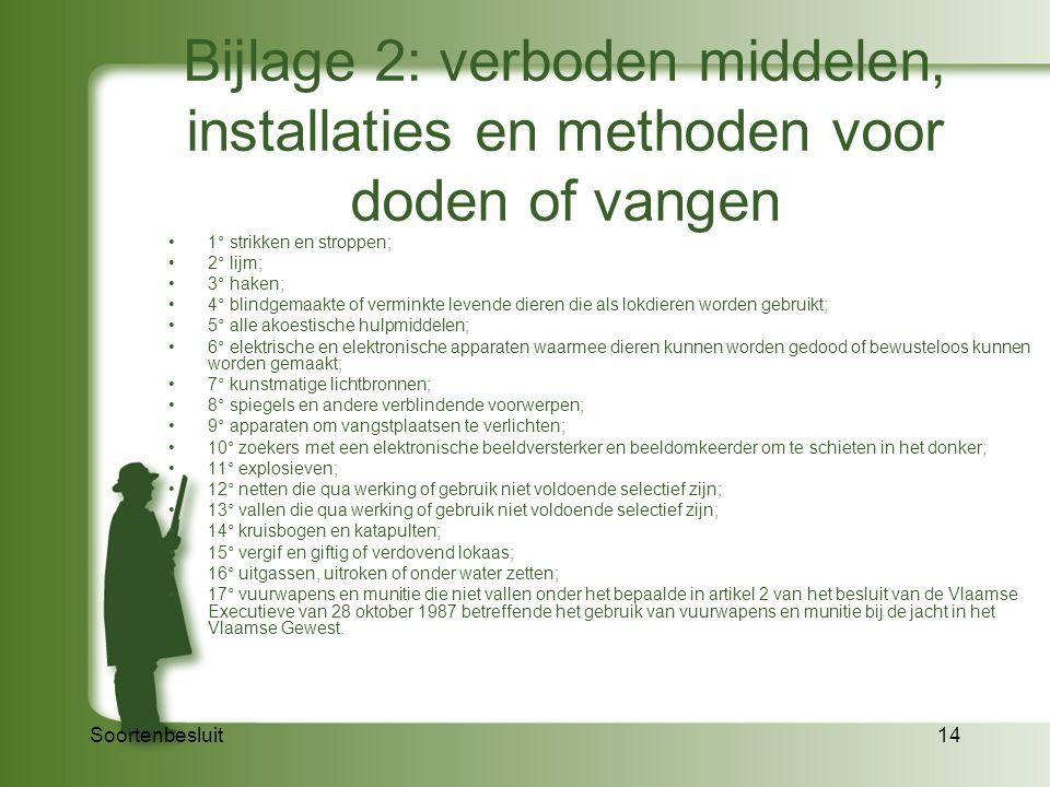 Bijlage 2: verboden middelen, installaties en methoden voor doden of vangen