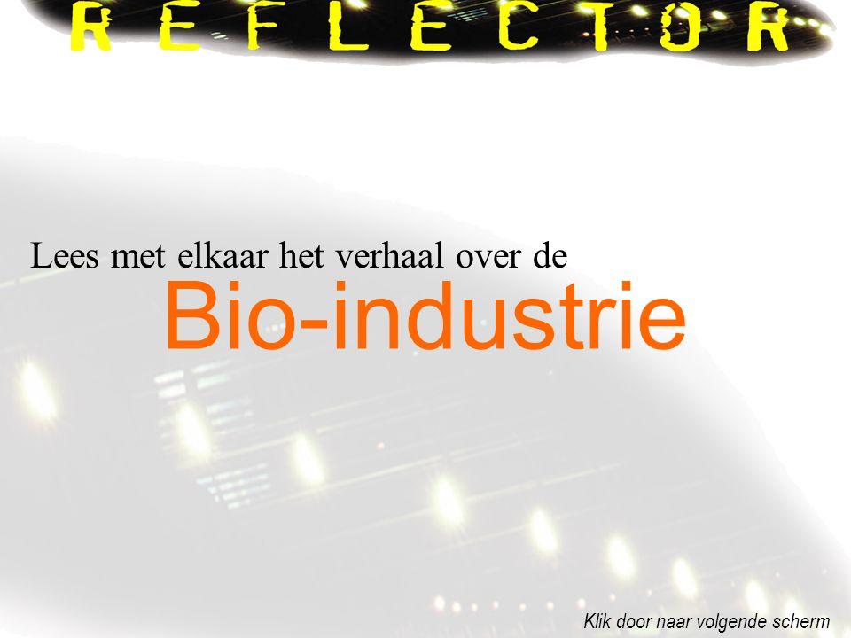 Bio-industrie Lees met elkaar het verhaal over de