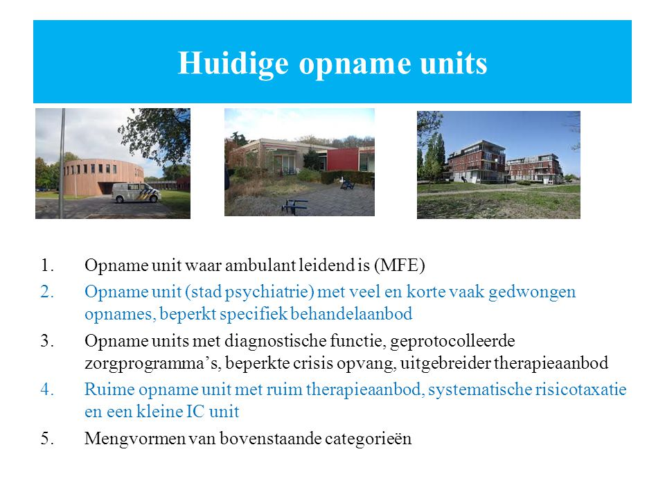Huidige opname units Opname unit waar ambulant leidend is (MFE)