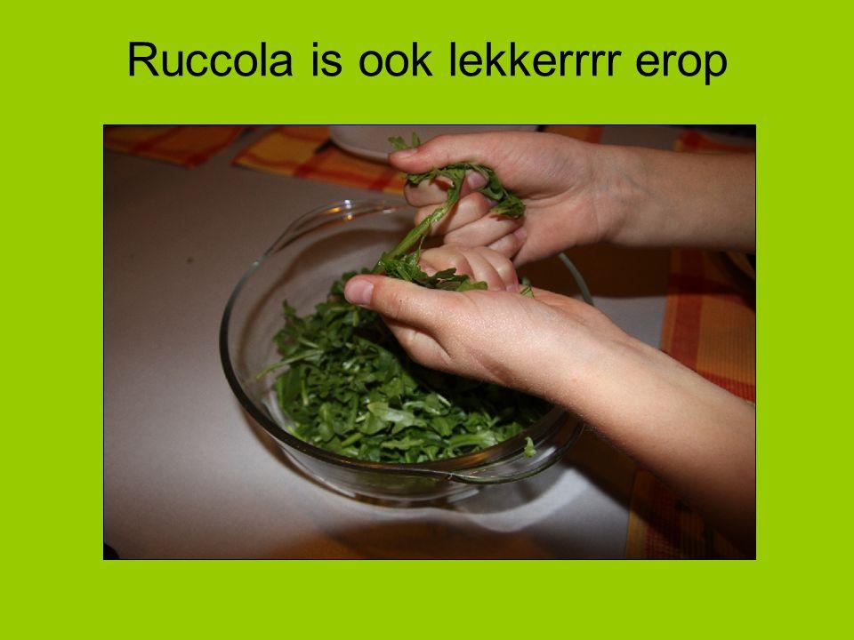 Ruccola is ook lekkerrrr erop