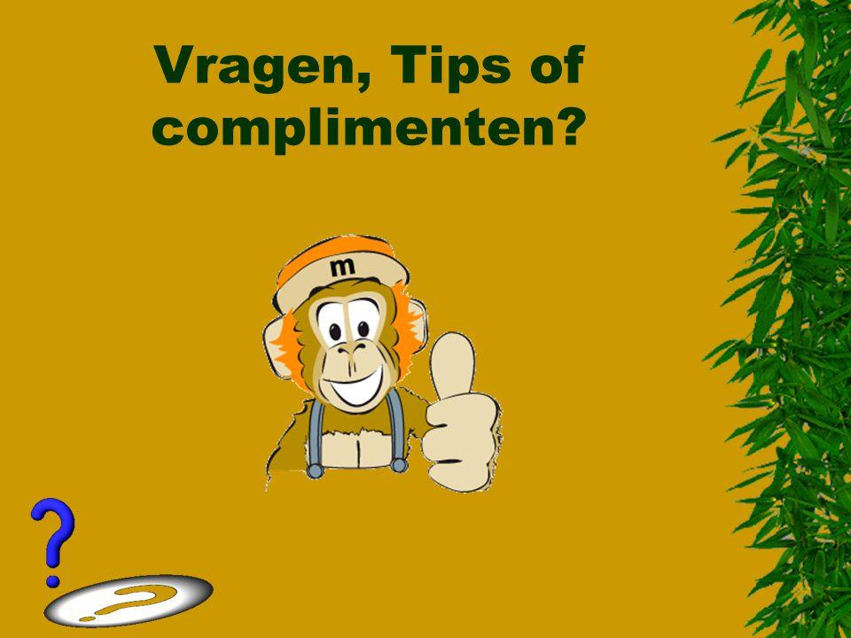 Vragen, Tips of complimenten
