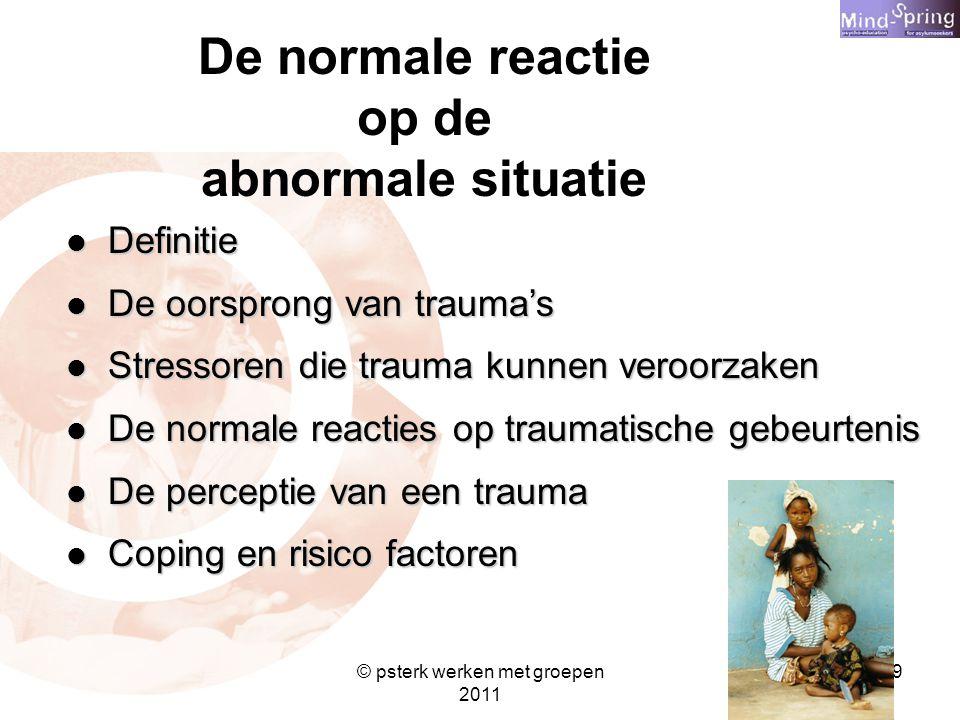 De normale reactie op de abnormale situatie