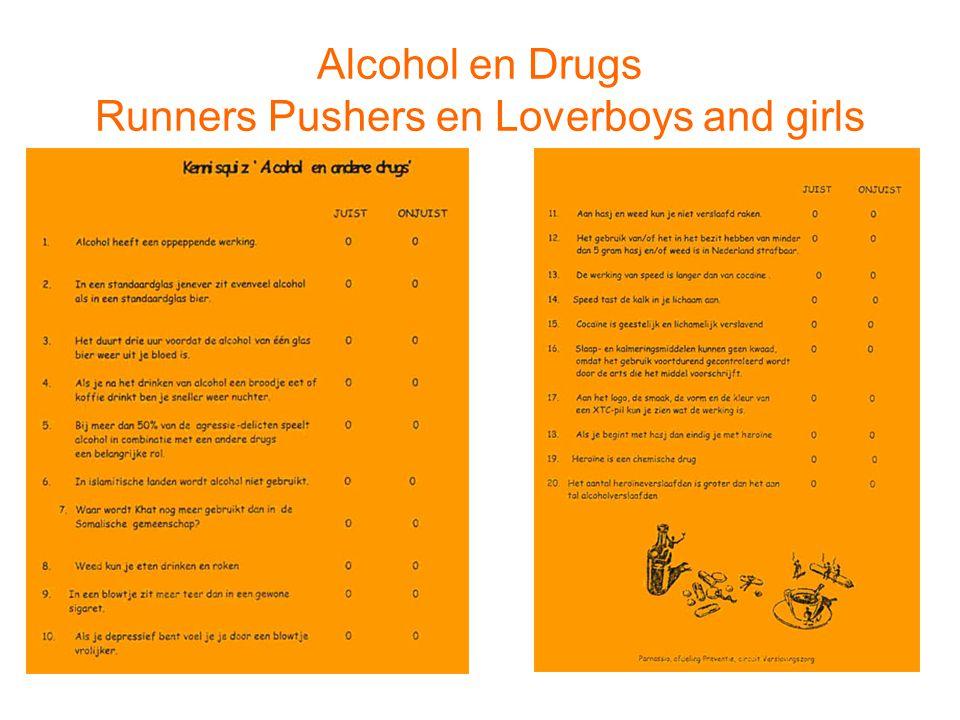Alcohol en Drugs Runners Pushers en Loverboys and girls