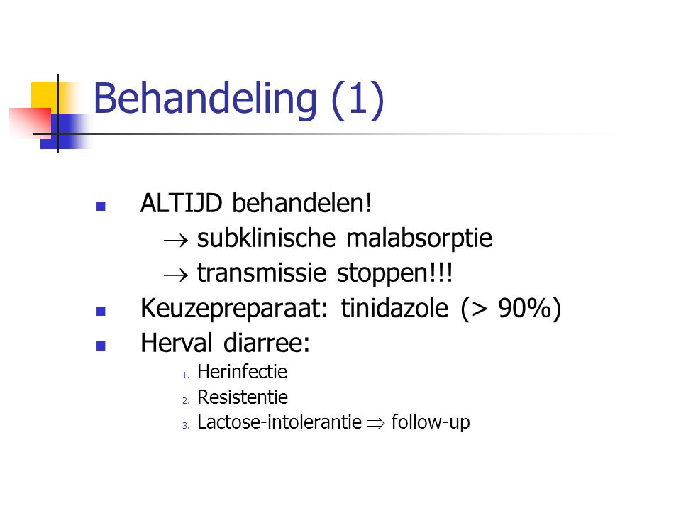 Behandeling (1) ALTIJD behandelen!  subklinische malabsorptie