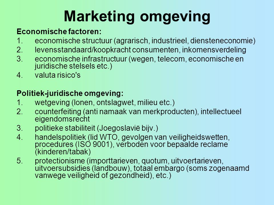 Marketing omgeving Economische factoren: