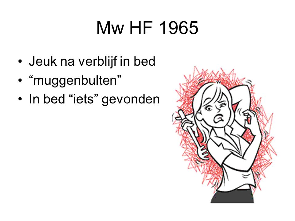 Mw HF 1965 Jeuk na verblijf in bed muggenbulten