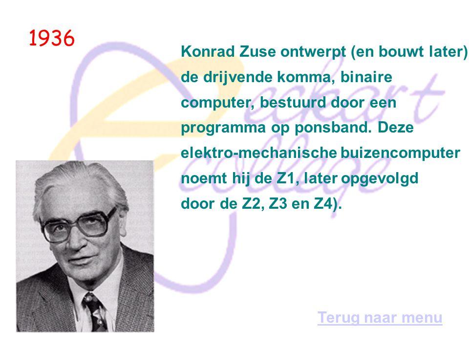 1936 Konrad Zuse ontwerpt (en bouwt later) de drijvende komma, binaire