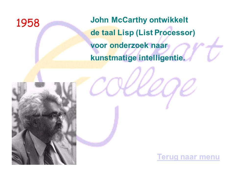 1958 John McCarthy ontwikkelt de taal Lisp (List Processor)