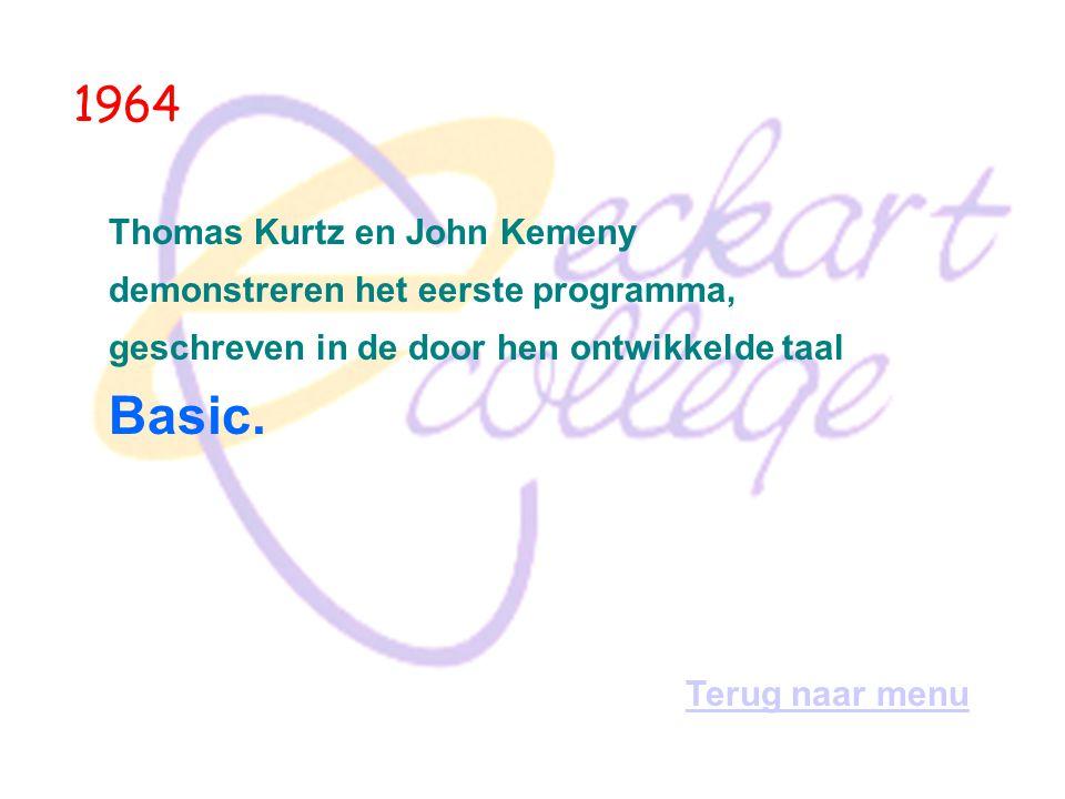 Basic. 1964 Thomas Kurtz en John Kemeny