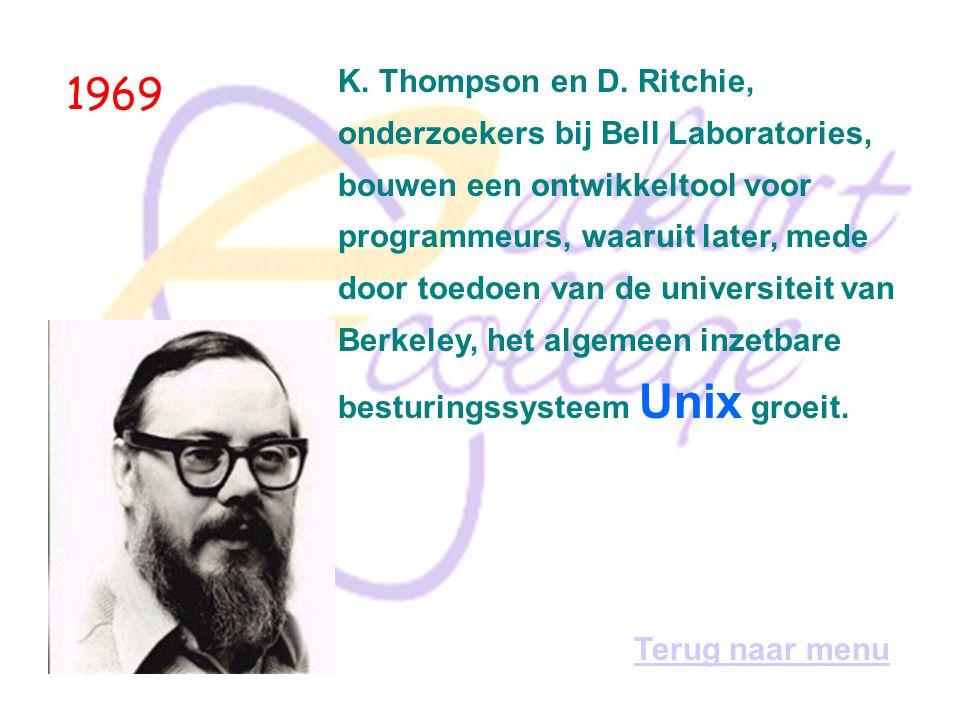 1969 K. Thompson en D. Ritchie, onderzoekers bij Bell Laboratories,