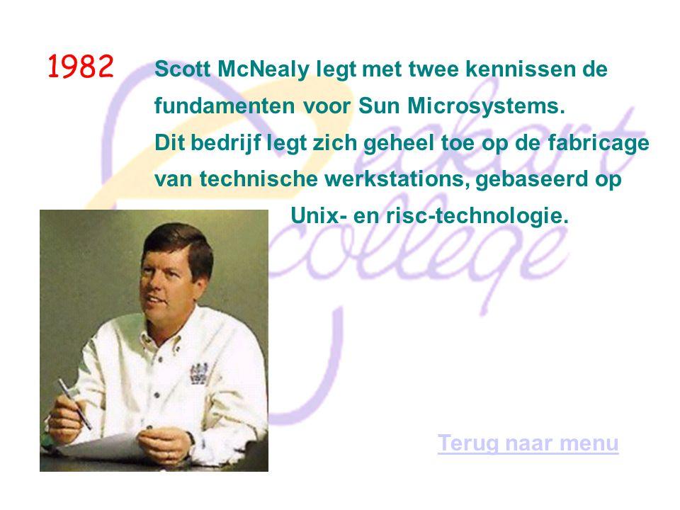 1982 Scott McNealy legt met twee kennissen de