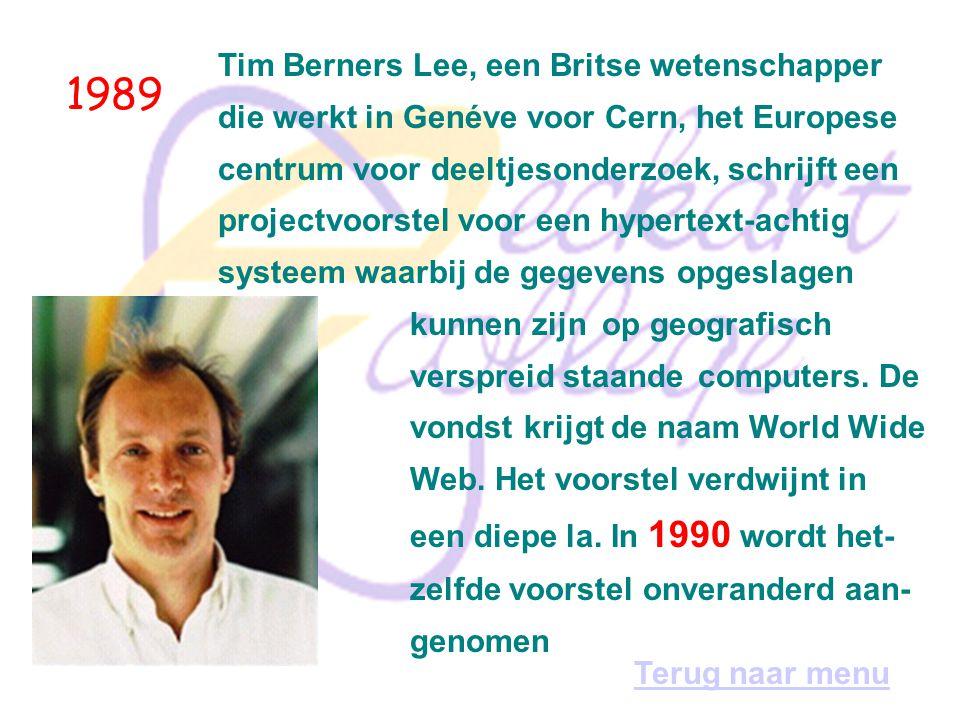 1989 Tim Berners Lee, een Britse wetenschapper