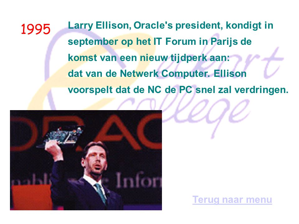 1995 Larry Ellison, Oracle s president, kondigt in