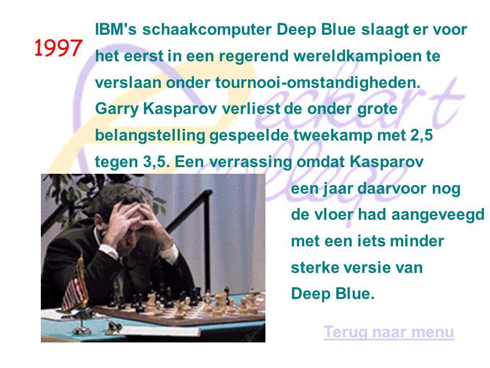1997 IBM s schaakcomputer Deep Blue slaagt er voor