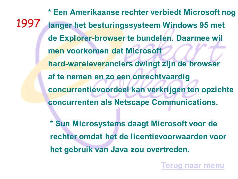 1997 * Een Amerikaanse rechter verbiedt Microsoft nog