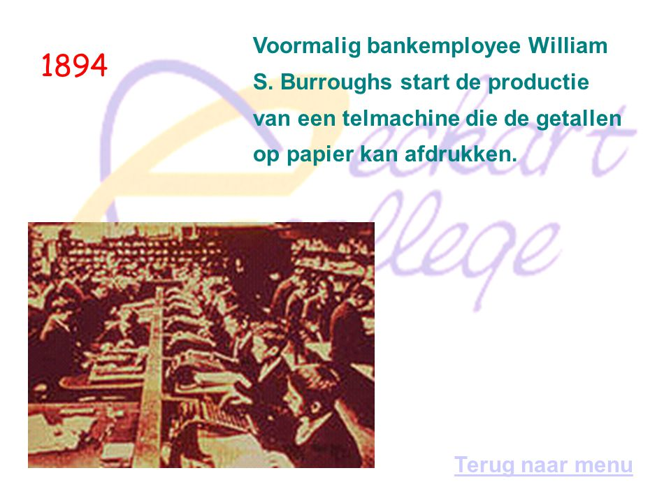 1894 Voormalig bankemployee William S. Burroughs start de productie