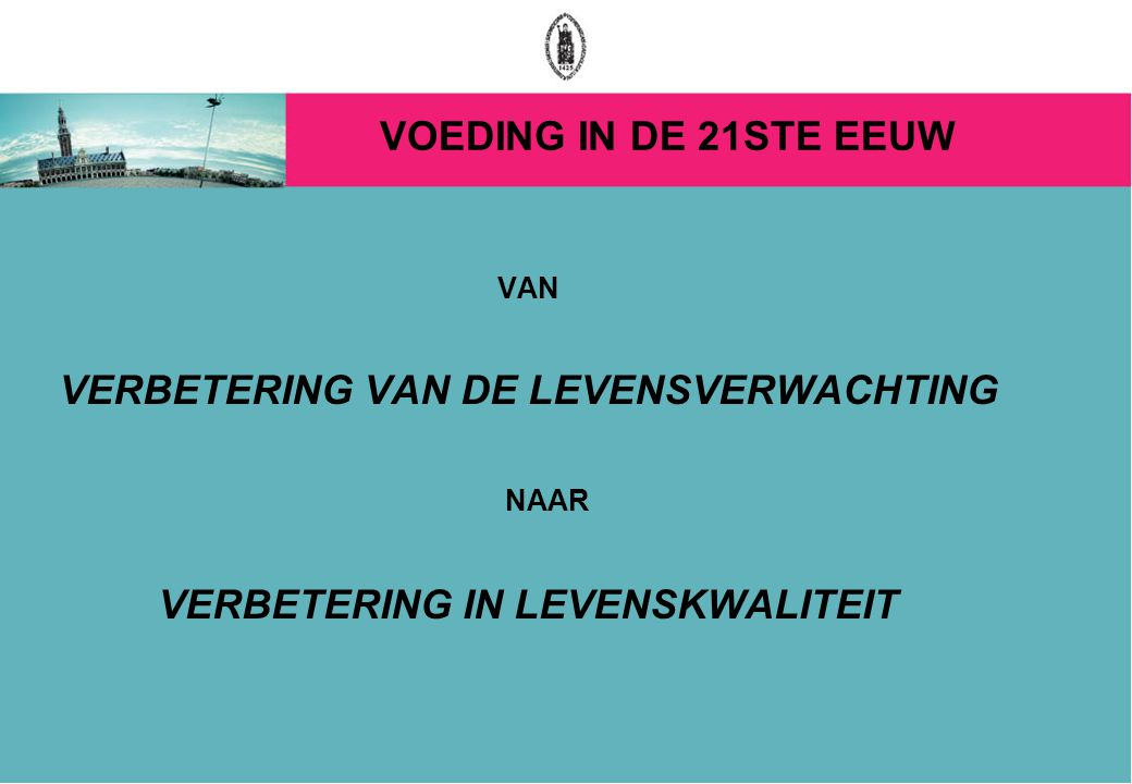 VERBETERING VAN DE LEVENSVERWACHTING VERBETERING IN LEVENSKWALITEIT