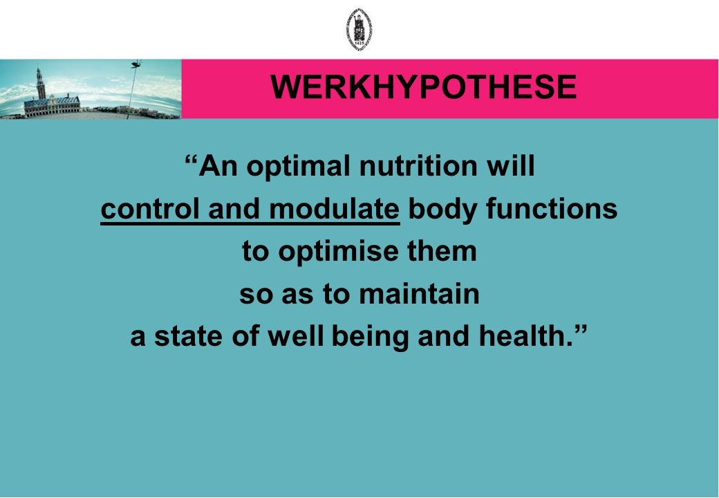 WERKHYPOTHESE An optimal nutrition will