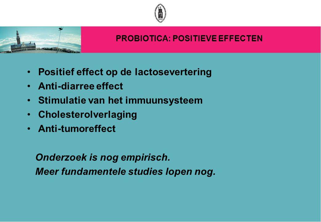 PROBIOTICA: POSITIEVE EFFECTEN