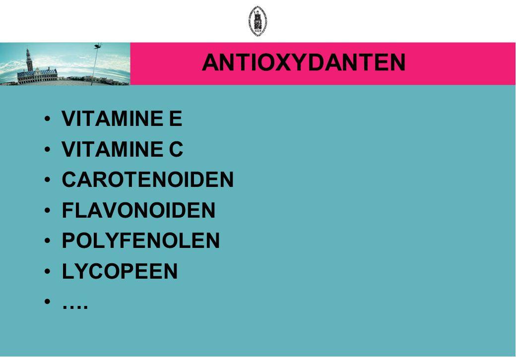ANTIOXYDANTEN VITAMINE E VITAMINE C CAROTENOIDEN FLAVONOIDEN