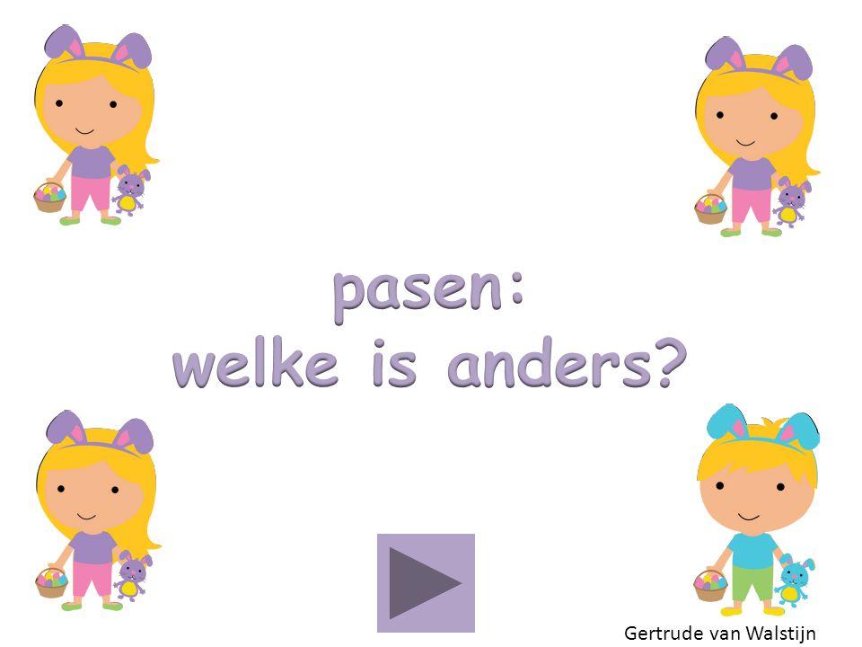pasen: welke is anders Gertrude van Walstijn