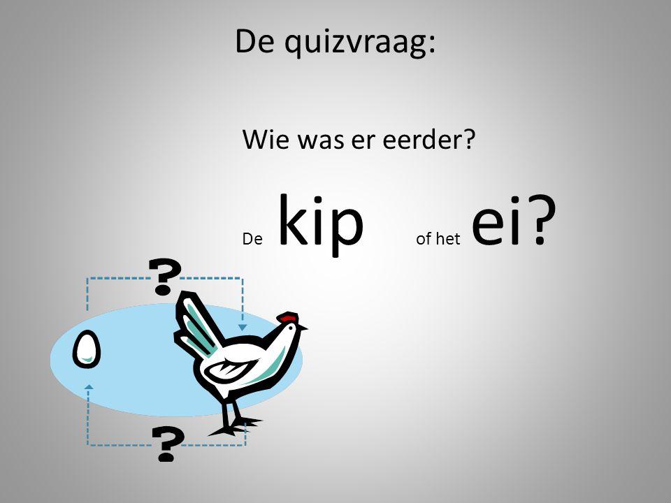 De quizvraag: Wie was er eerder De kip of het ei