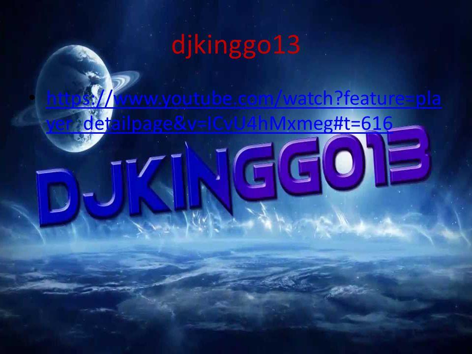 djkinggo13 https://www.youtube.com/watch feature=player_detailpage&v=ICvU4hMxmeg#t=616