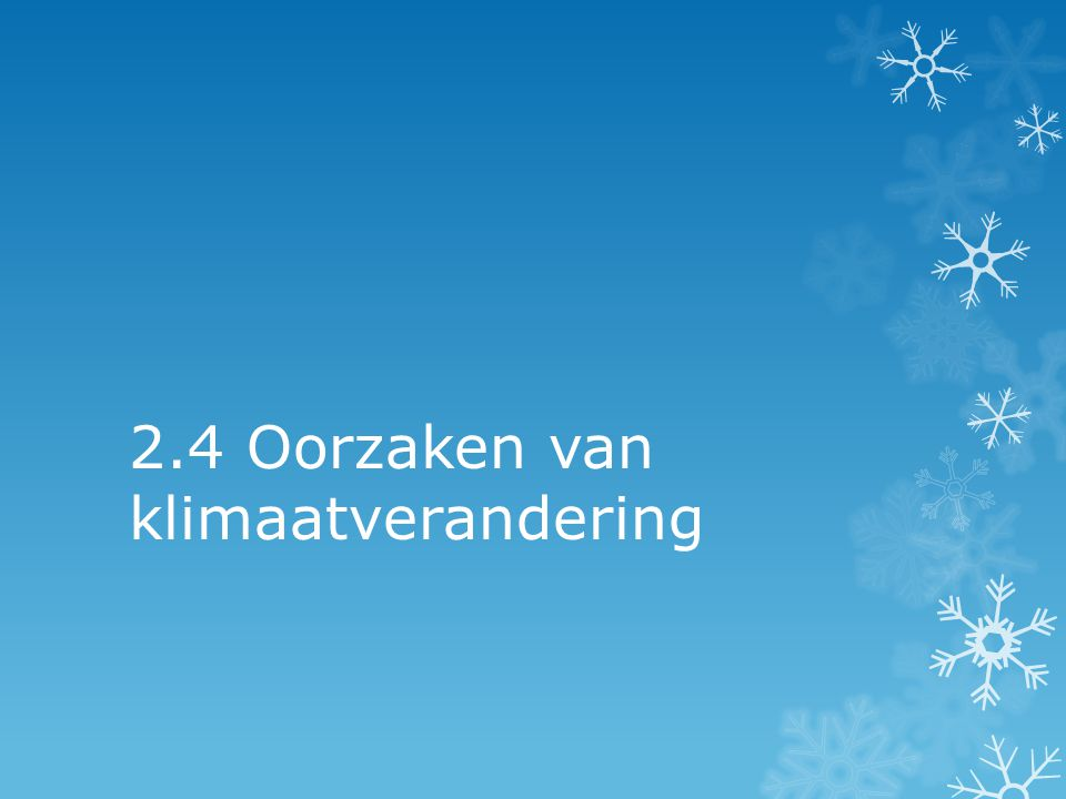 2.4 Oorzaken van klimaatverandering