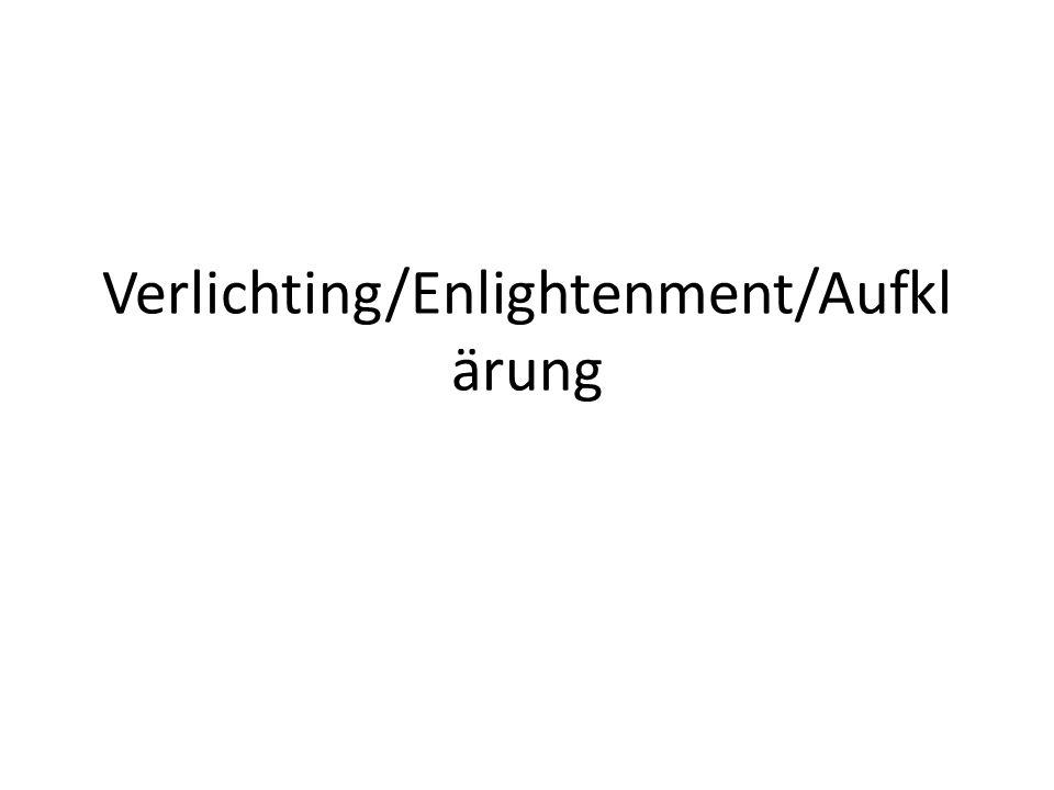 Verlichting/Enlightenment/Aufklärung