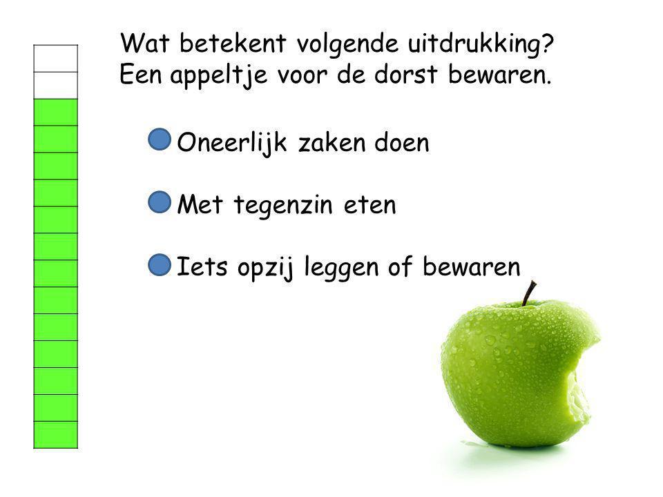 Wat betekent volgende uitdrukking Een appeltje voor de dorst bewaren.