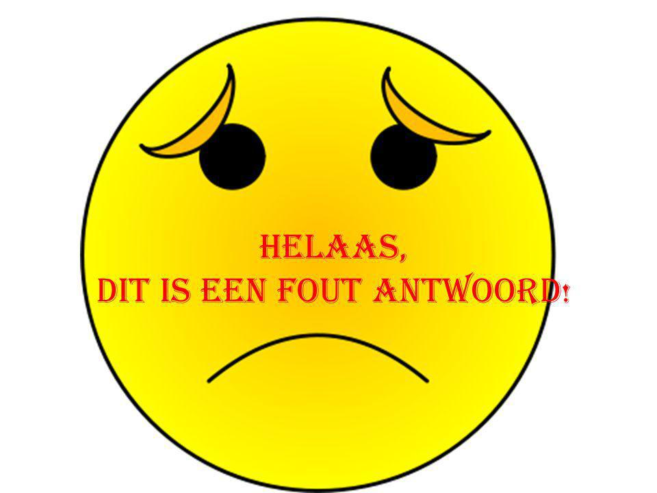 dit is een fout antwoord!