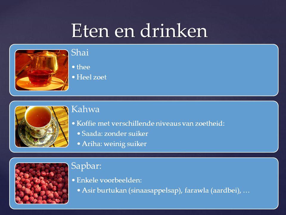 Eten en drinken Shai Kahwa Sapbar: thee Heel zoet