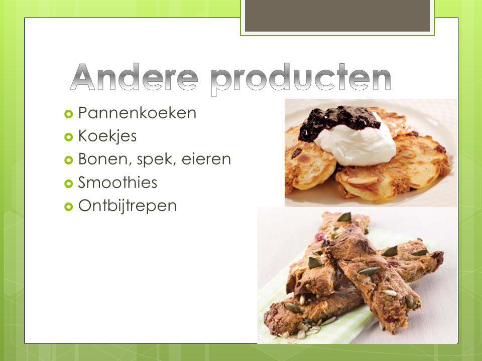 Andere producten Pannenkoeken Koekjes Bonen, spek, eieren Smoothies