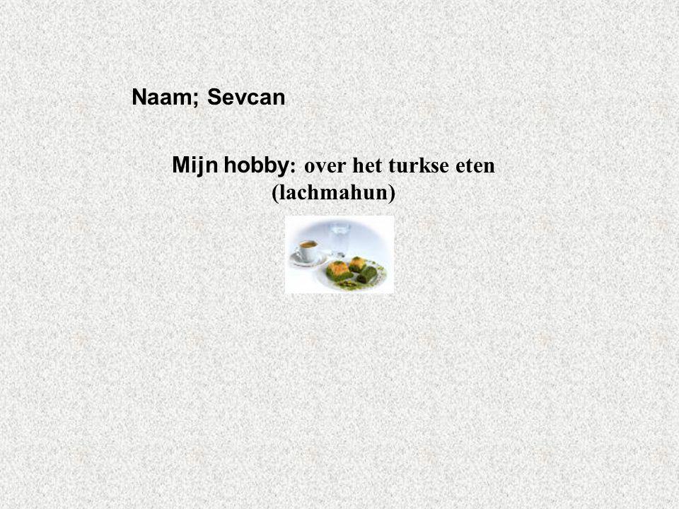 Mijn hobby: over het turkse eten (lachmahun)