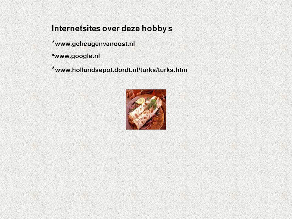 Internetsites over deze hobby s *www.geheugenvanoost.nl