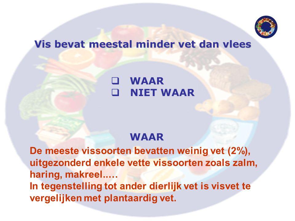 Vis bevat meestal minder vet dan vlees