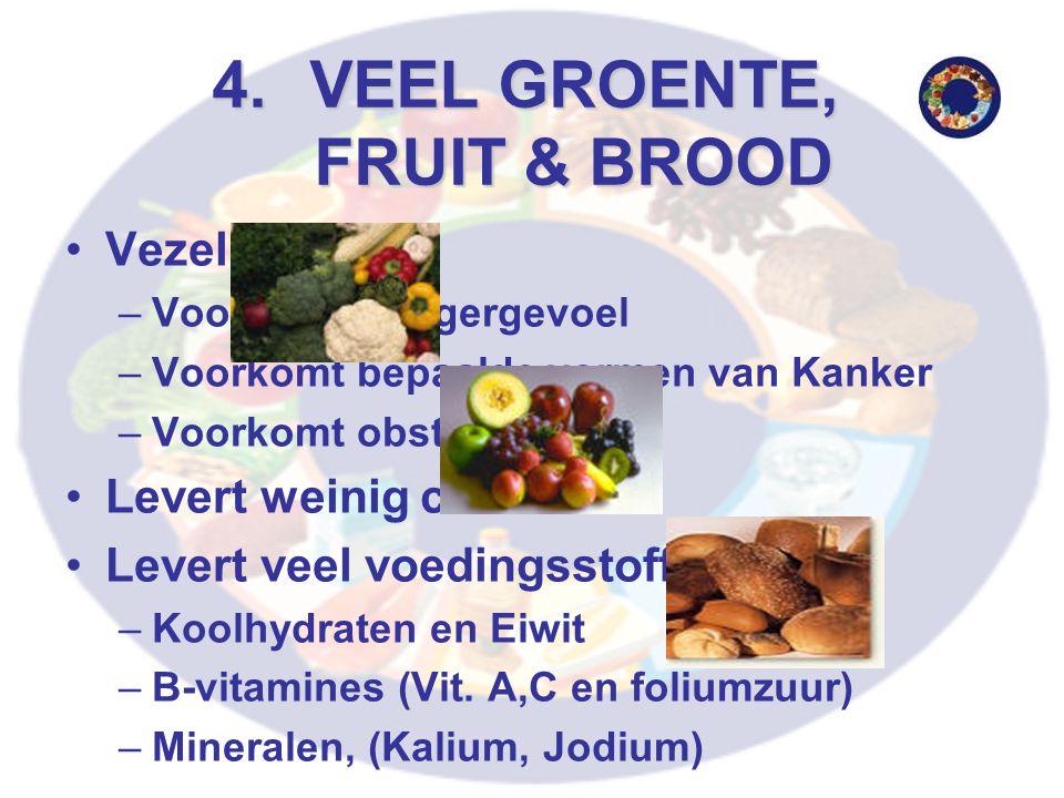 VEEL GROENTE, FRUIT & BROOD