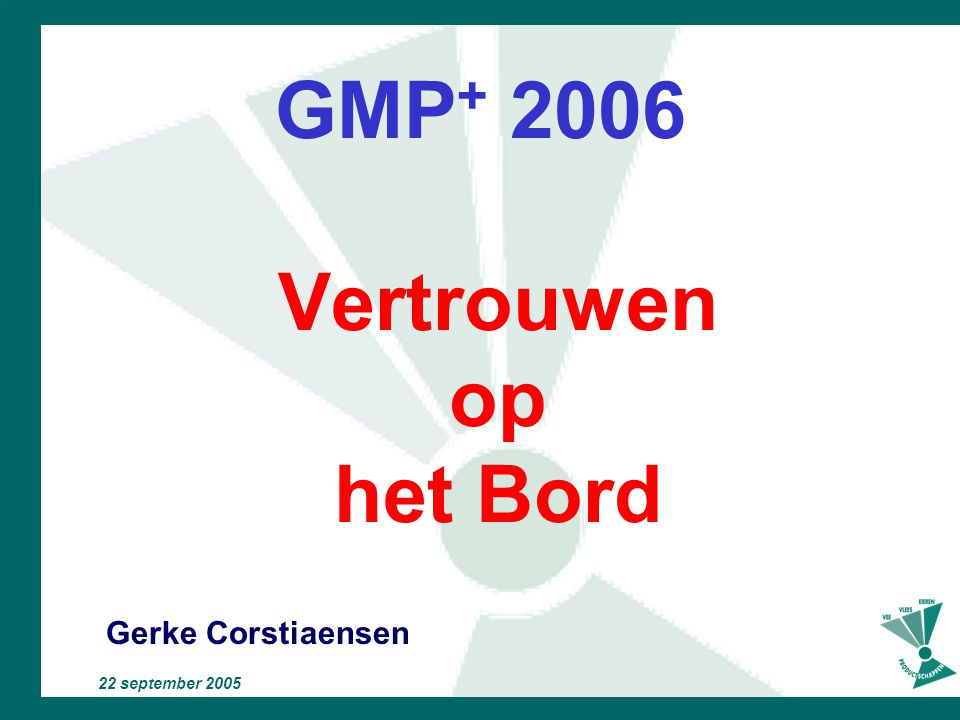 GMP+ 2006 Vertrouwen op het Bord