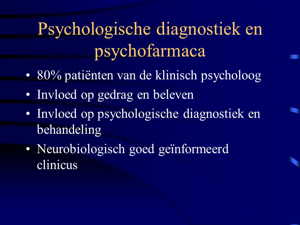 Psychologische diagnostiek en psychofarmaca