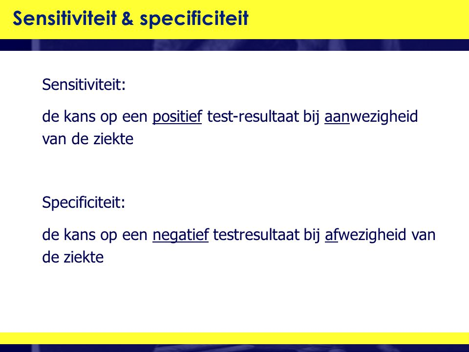 Sensitiviteit & specificiteit