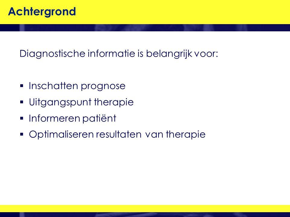 Achtergrond Diagnostische informatie is belangrijk voor: