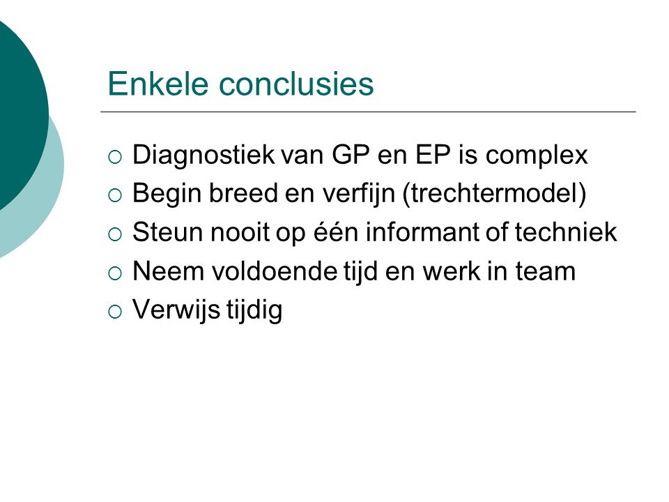 Enkele conclusies Diagnostiek van GP en EP is complex