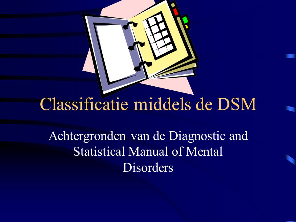 Classificatie middels de DSM