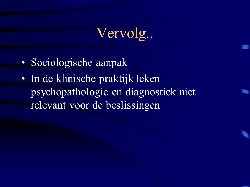 Vervolg.. Sociologische aanpak